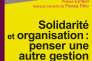 «Solidarité et organisation : penser une autre gestion», de Philippe Eynaud et Genauto Carvalho de França Filho, Erès, 252 pages, 25 euros.