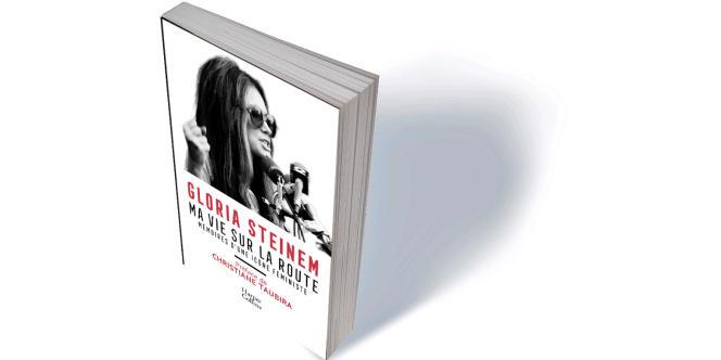 «Ma vie sur la route. Mémoires d'une icône féministe» (My Life on the Road), de Gloria Steinem, traduit de l'anglais (Etats-Unis) par Karine Lalechère, préface de Christiane Taubira, HarperCollins, 416 p., 19€.