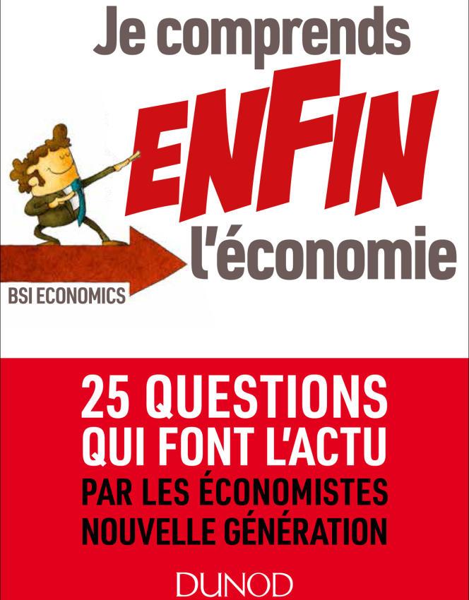 «Je comprends enfin l'économie. 25 questions qui font l'actu par les économistes nouvelle génération». Dunod, 192 pages, 12,90 euros.