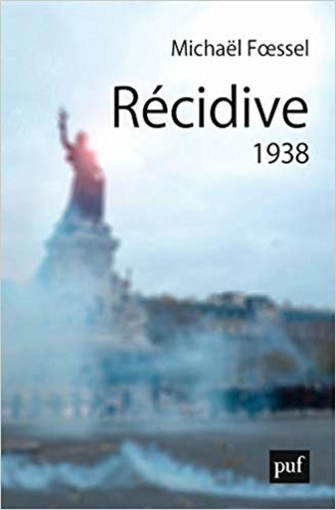 «Récidive», de Michaël Foessel, PUF, 180 pages, 15 euros.