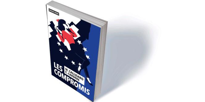 «Les Compromis», de Maxime Calligaro et Eric Cardère, Rivages, «Noir», 280 p., 19,80€
