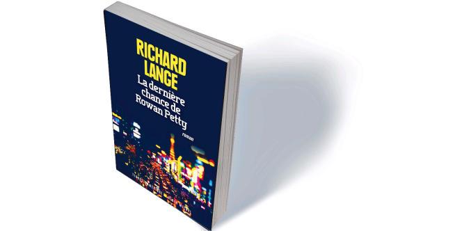 «La Dernière Chance de Rowan Petty» (The Smack), de Richard Lange, traduit de l'anglais (Etats-Unis) par Patricia Barbe-Girault, Albin Michel, «Terres d'Amérique», 416 p., 22,90€