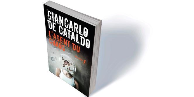 «L'Agent du chaos» (L'agente del caos), de Giancarlo De Cataldo, traduit de l'italien par Serge Quadruppani, Métailié, «Noir», 320 p., 21€.