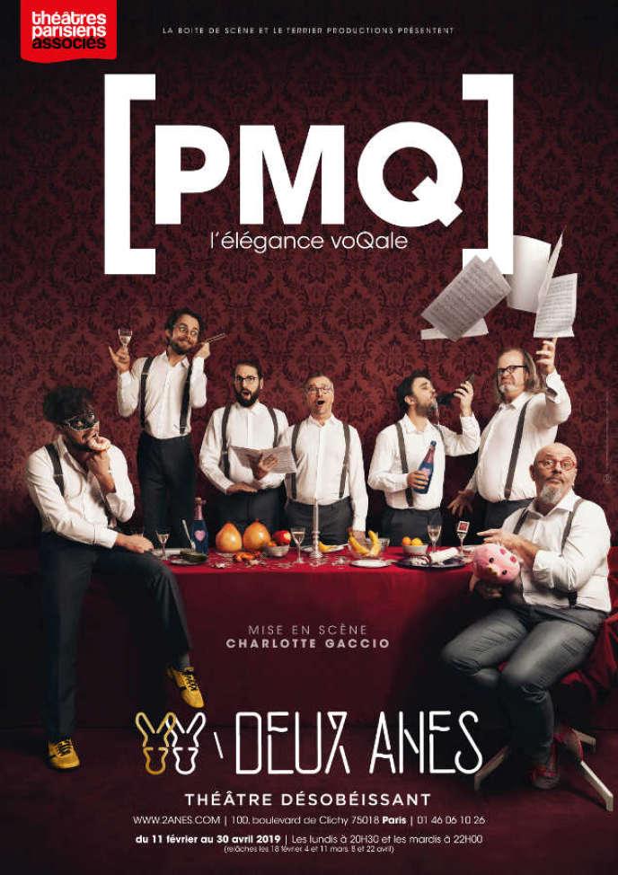 Affiche du spectacle de PMQ au Théâtre des Deux-Anes.