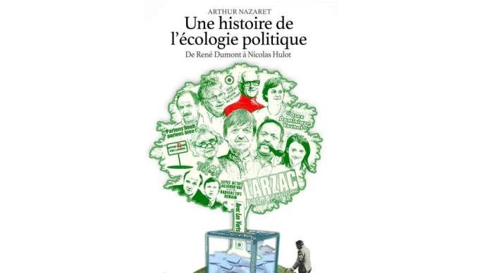 «Une Histoire de l'écologie politique», d'Arthur Nazaret, La Tengo, 346 pages, 22 euros.