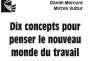« Dix concepts pour penser le nouveau monde du travail », sous la direction de Daniel Mercure et Mircea Vultur (Hermann, 248 pages, 24 euros).