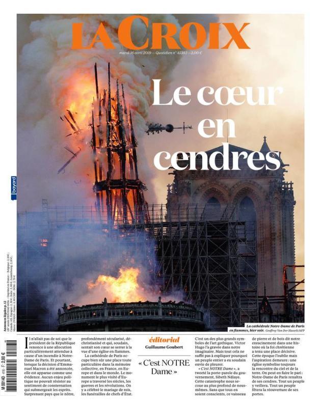 « Le cœur en cendres» : la« une» de«La Croix», le 16 avril 2019.