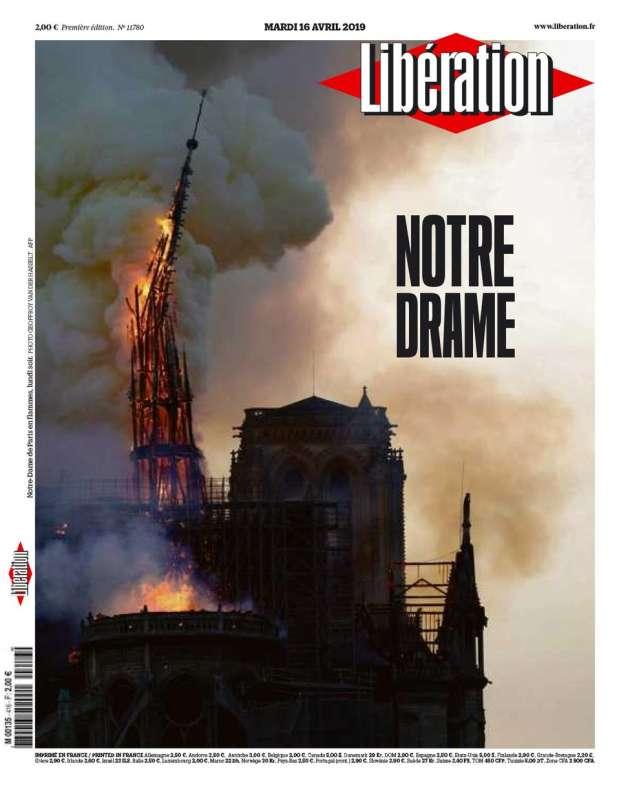 «Notre Drame» : la« une» de« Libération», le 16 avril 2019.