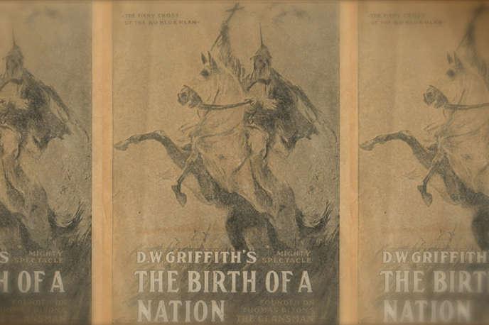 «Naissance d'une nation» (« Birth of a Nation», deDavid Llewelyn Griffith, une œuvre profondément raciste mais fondatrice du cinéma hollywoodien.