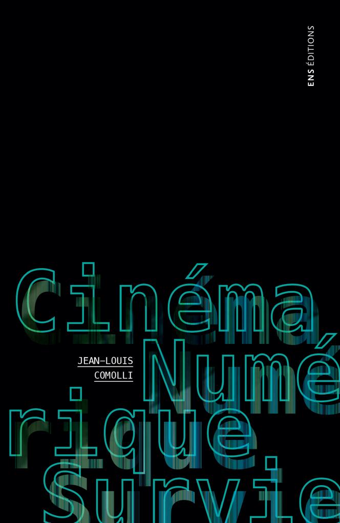 «Cinéma, numérique, survie. L'art du temps», de Jean-Louis Comolli, ENS Editions, «Tohu bohu», 208 p., 20€.