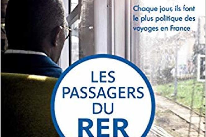 Les Passagers du RER, de Lucas Boirat, Maryne Buffat, Laurent Davezies, Lola Nicolle, Julien Noble et Adrien Poiatti, Les Arènes, 301 pages, 15,90 euros
