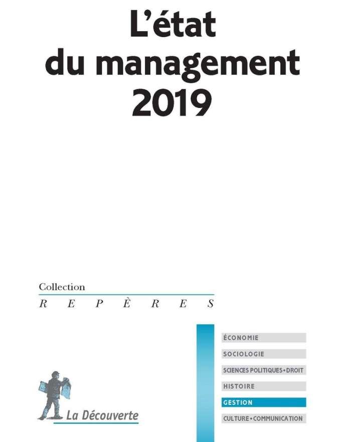 « L'Etat du management 2019 », ouvrage collectif du laboratoire Dauphine recherches en management, sous la direction de Valérie Guillard et Bruno Oxibar. La Découverte, 128 pages, 10 euros.