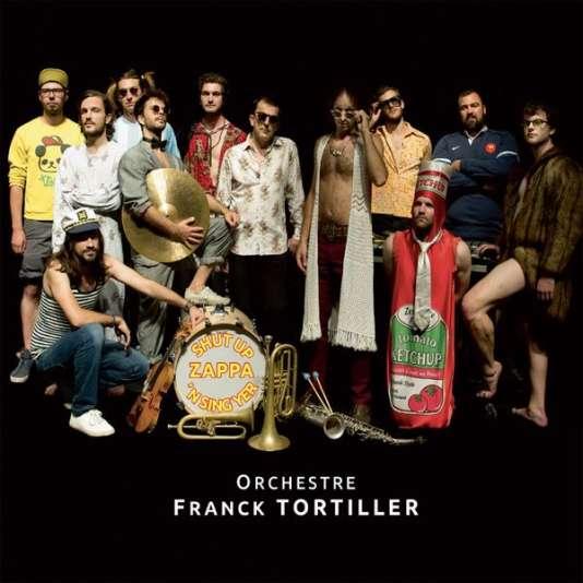 Pochette de l'album« Shut Up 'n Sing Yer Zappa », de l'orchestre Franck Tortiller.