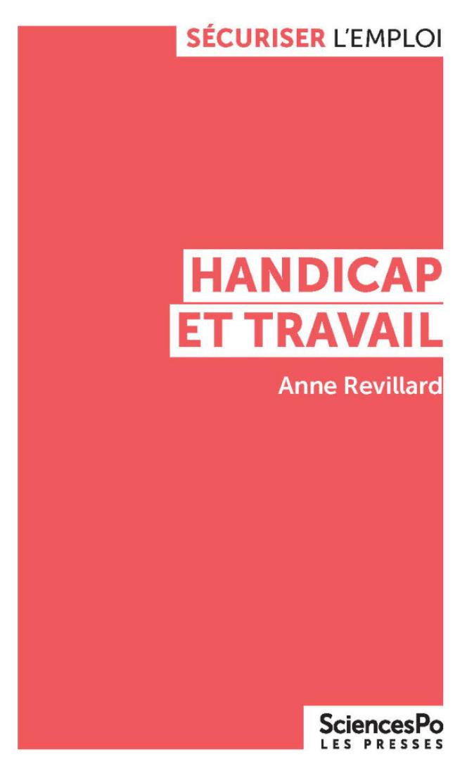 «Handicap et travail»,d'Anne Revillard, aux éditions Les Presses de Sciences Po.