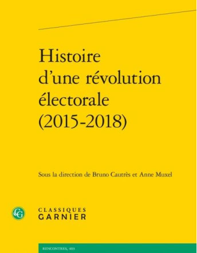 « Histoire d'une révolution électorale (2015-2018) », sous la direction de Bruno Cautrès et Anne Muxel (Classiques Garnier, 308 pages, 22 euros).