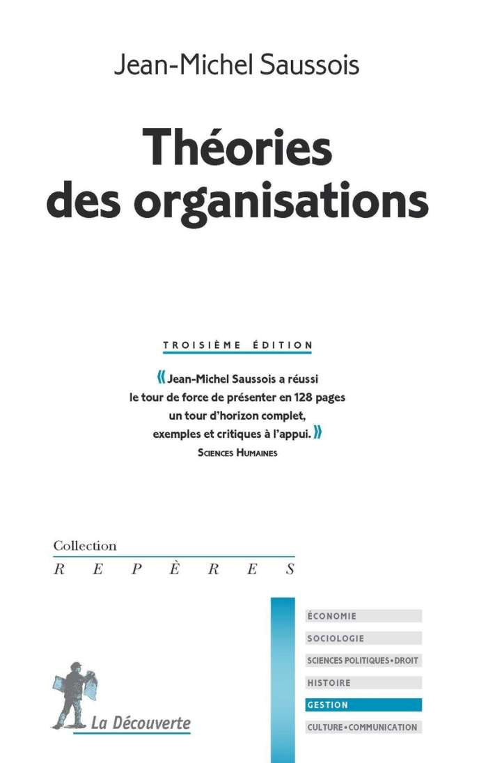 «Théories des organisations», de Jean-Michel Saussois, aux éditions La Découverte,126 pages, 10 euros.