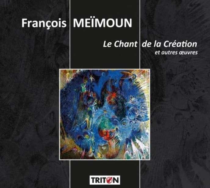 Pochette de l'album« Le Chant de la Création et autres œuvres », de François Meïmoun.