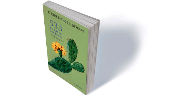 «533. Le livre des jours» (533. Een dagenboek), de Cees Nooteboom, traduit du néerlandais par Philippe Noble, Actes Sud, 252 p., 22,50€.