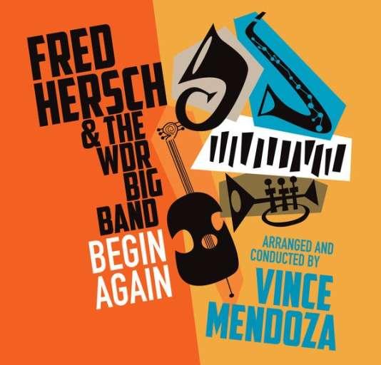Pochette de l'album« Begin Again», de Fred Hersch et The WDR Big Band.