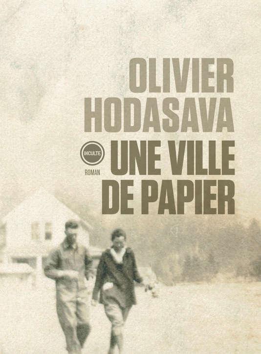 «Une ville de papier», d'Olivier Hodasava, Éditions Inculte, 136 p., 15,90€.