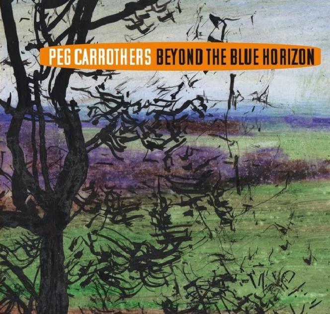 Pochette de l'album« Beyond the Blue Horizon», de Peg Carrothers.