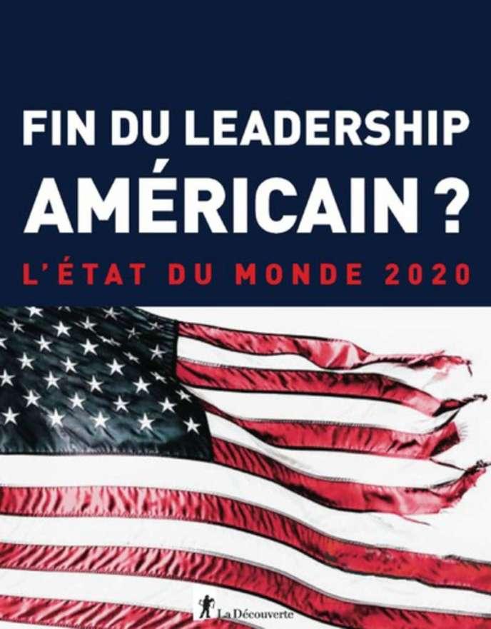 «Fin du leadership américain? L'état du monde 2020». Sous la direction de Bertrand Badie et Dominique Vidal, La Découverte, 256 pages, 19euros.