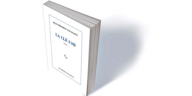 «La Clé USB», de Jean-Philippe Toussaint, Minuit, 192 p., 17€ (en librairie le 5septembre).