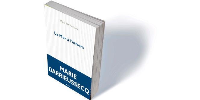«La Mer à l'envers», de Marie Darrieussecq, P.O.L., 250 p., 18,50€.