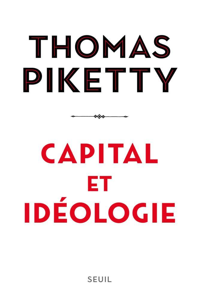 « Capital et Idéologie», de Thomas Piketty (Seuil, 1 232 p., 25 €). A paraître le 12 septembre.