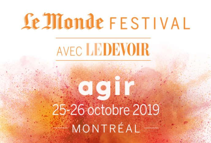 Du 24 au 26octobre, c'est au Musée des beaux-arts de Montréal, à l'université Concordia et dans la grande salle de la Tohu que Le Monde et Le Devoir accueilleront les festivaliers pour la deuxième édition montréalaise du Monde Festival.