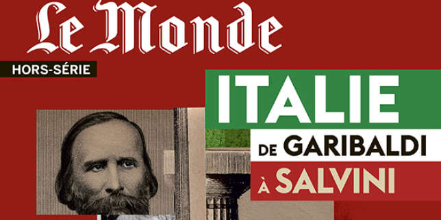Hors-série «Le Monde»: De Garibaldi à Salvini, à la recherche d'une Italie paradoxale