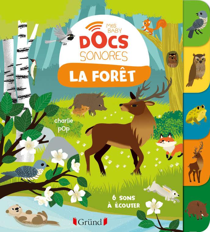 Mes premiers docs sonores: «La Forêt», de Charlie Pop et Marion Zoubenko . Dès 1 an.