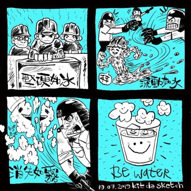 Une bande dessinée de Kit Da Sketch sur la signification du slogan «Be Water» («soyez de l'eau») : dur comme de la glace, fuyant comme du liquide et insaisissable comme de la vapeur.