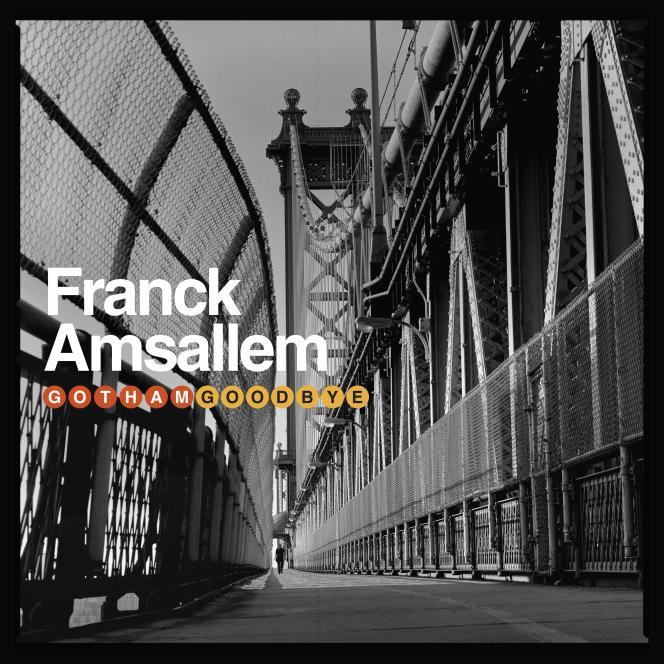 Pochette de l'album« Gotham Goodbye», de Franck Amsallem.