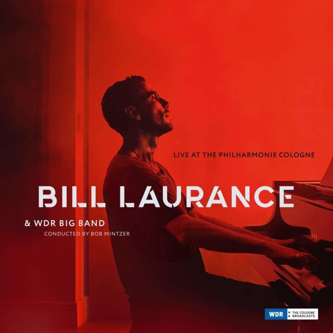 Pochette de l'album«Live at The Philharmonie Cologne», de Bill Laurance avec le WDR Big Band.