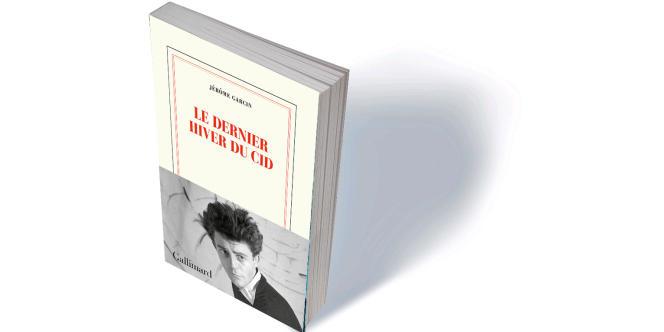 «Le Dernier Hiver du Cid», de Jérôme Garcin, Gallimard, 208 p., 17,50 €.