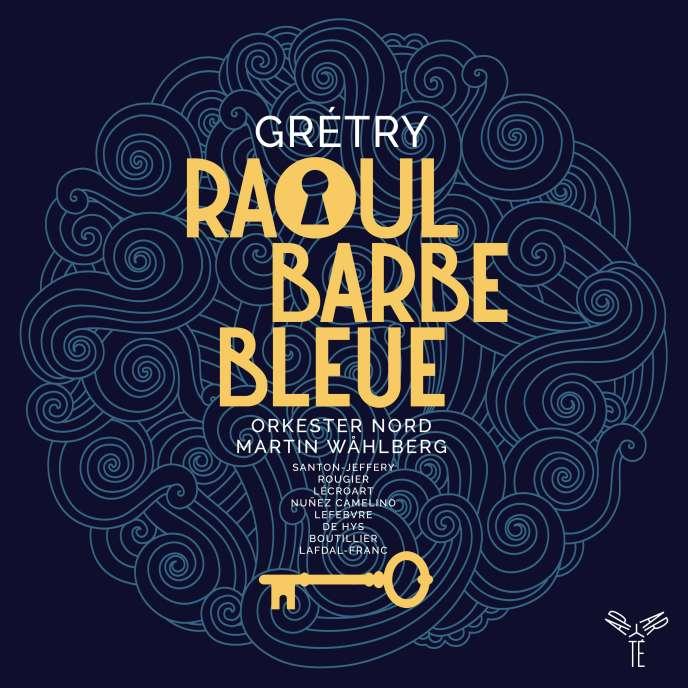 Pochette de l'album « Raoul Barbe-Bleue», d'AndréGrétry.