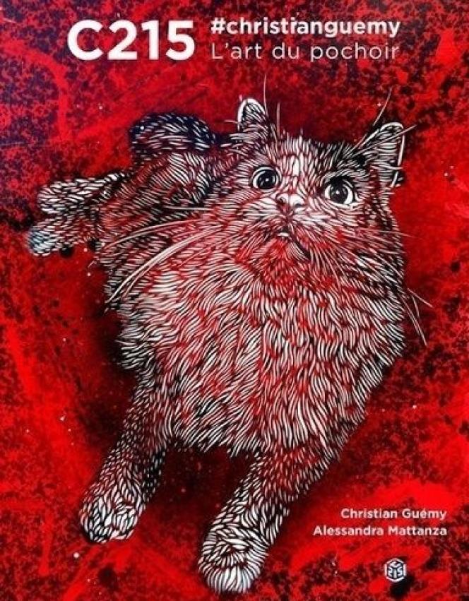 « C215 #christianguemy – L'art du pochoir », de Alessandra Mattanza et Christian Guémy. Editions White Star, 224 pages, 35 euros.