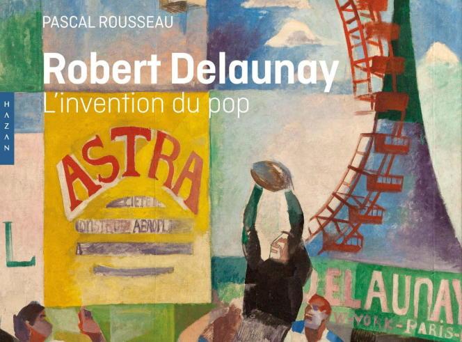Vue de la couverture (détail) de l'ouvrage consacré à Robert Delaunay, paru aux éditions Hazan.