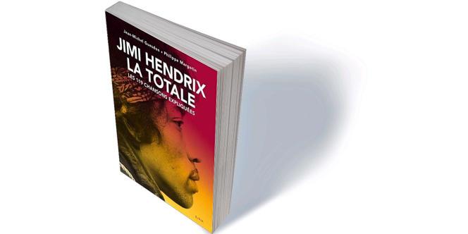 « Jimi Hendrix, la totale – Les 119 chansons expliquées », de Jean-Michel Guesdon et Philippe Margotin