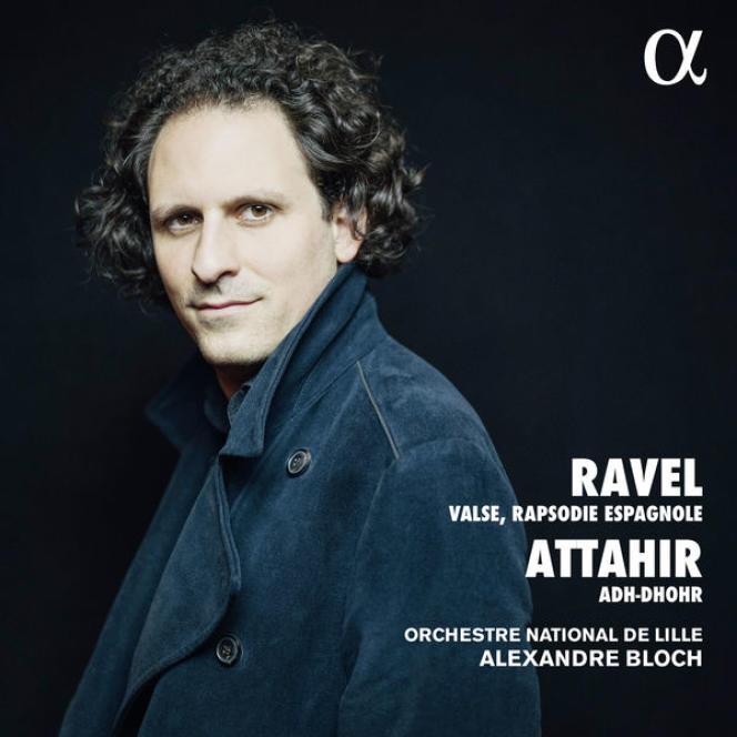 Pochette de l'album «Œuvres symphoniques», de Ravel et Attahir, par l'Orchestre national de Lille sous la direction d'Alexandre Bloch.