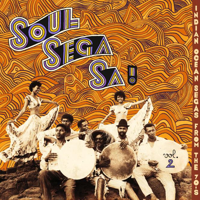 Pochette de l'album«Soul Sega Sa ! Indian Ocean Segas From The 70's Vol.2», par divers artistes.