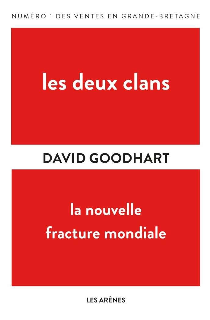 «Les Deux Clans, la nouvelle fracture mondiale», de David Goodhart, Les Arènes, 400 p., 20,90€.