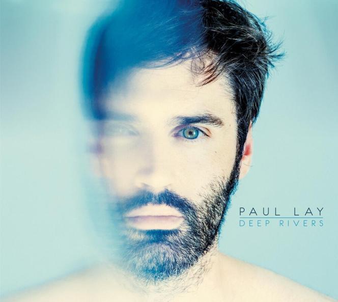 Pochette de l'album« Deep Rivers», de Paul Lay.