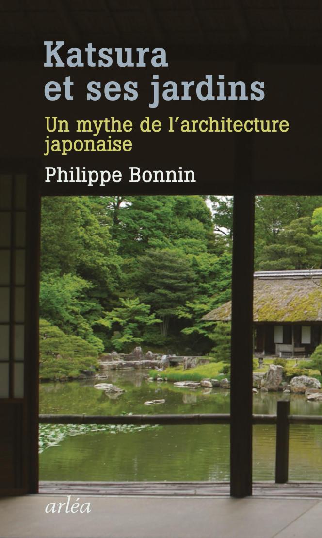 « Katsura et ses jardins. Un mythe de l'architecture japonaise», Philippe Bonnin, 352p., 25€.
