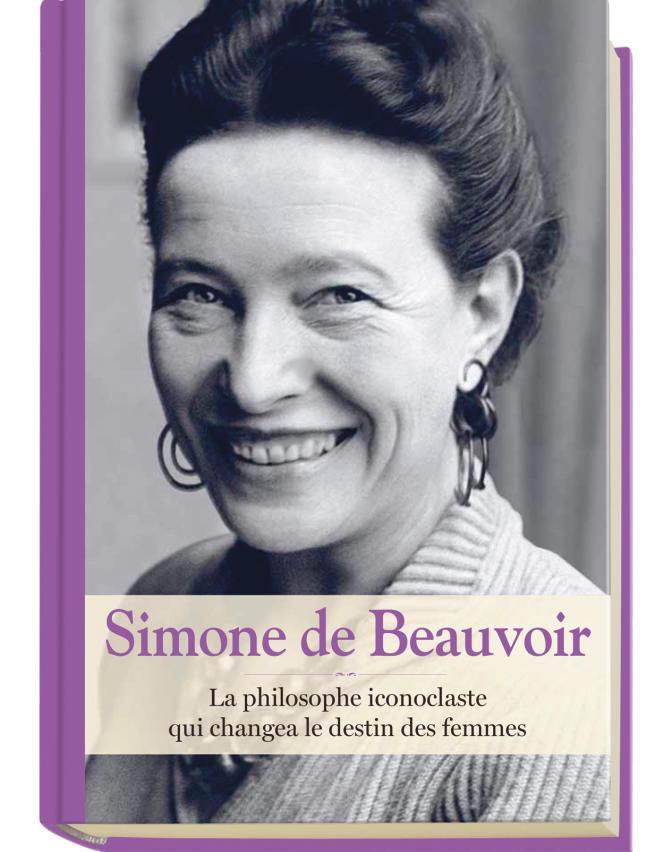 « Simone de Beauvoir. La philosophe iconoclaste qui changea le destin des femmes», volume 5 de la collection« Le Monde»,« Femmes d'exception».