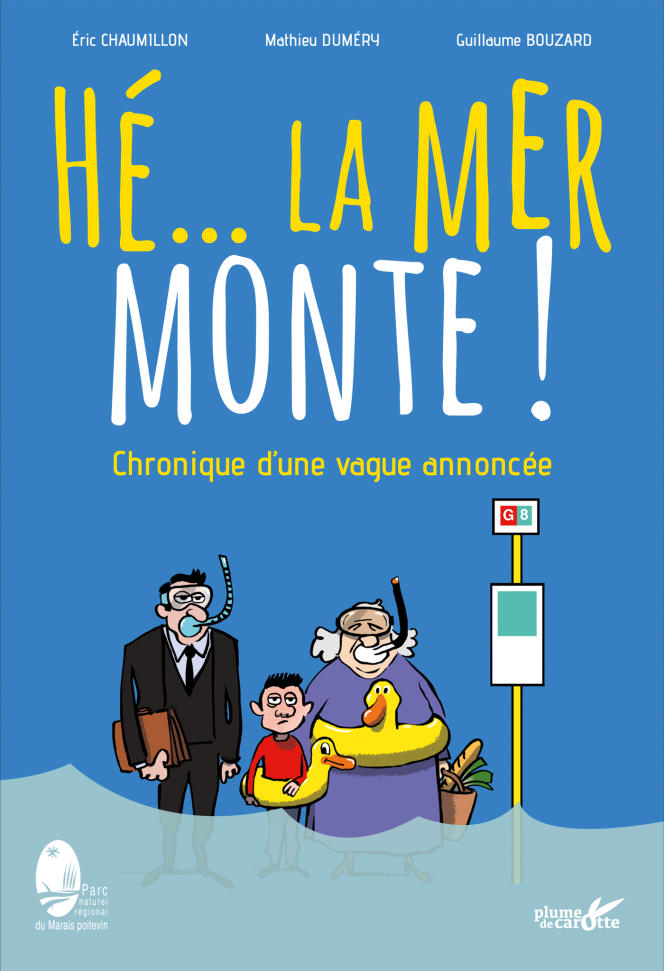 Un livre grand public, tiré de la conférence « Hé...la mer monte!», vient d'être publié aux éditions Plume de Carotte.