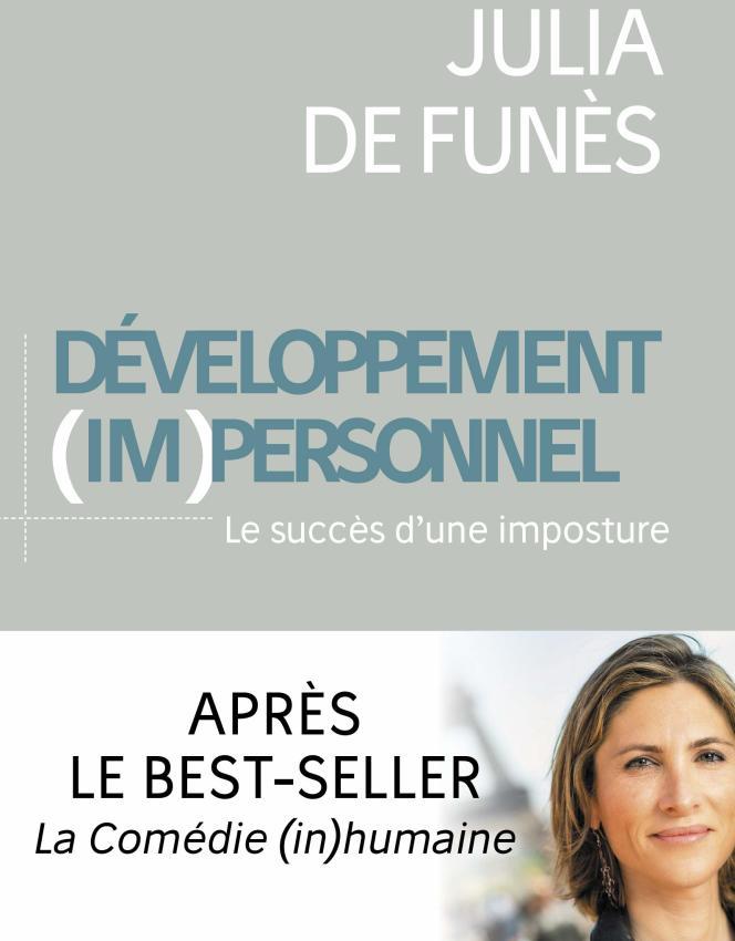 «Développement (im)personnel. Le succès d'une imposture», de Julia de Funès. Editions de L'observatoire, 2019, 176 pages, 16 euros.