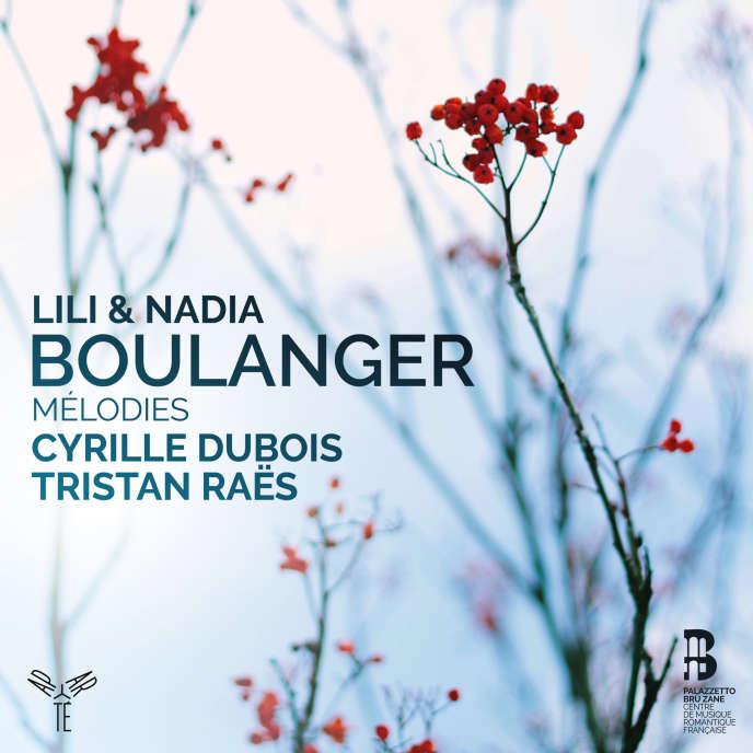 Pochette de l'album« Mélodies», de Lili et Nadia Boulanger, parCyrille Dubois (ténor) et Tristan Raës (piano).