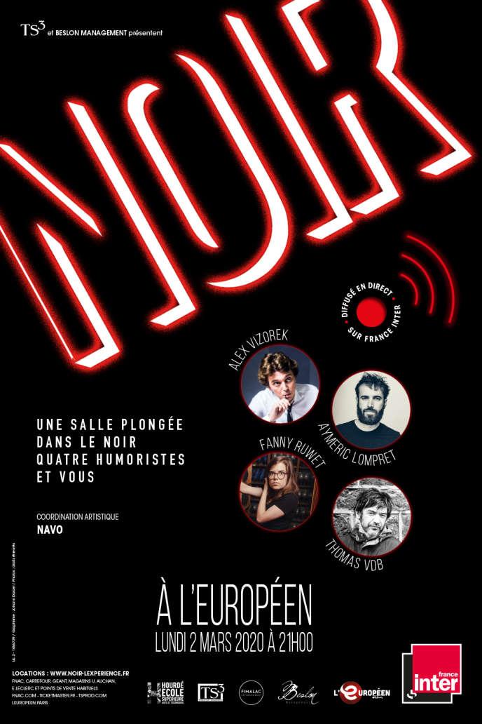 L'Affiche de la spectacle « Noir», qui se jouera le 2 mars, à 21h, à L'Européen, à Paris, et diffusé en direct sur France Inter.